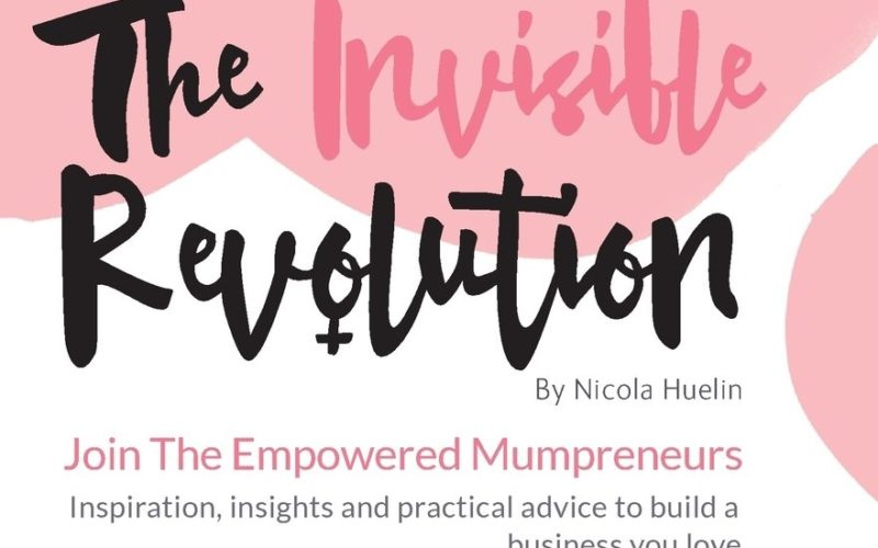 The Invisible Revolution mums in business book