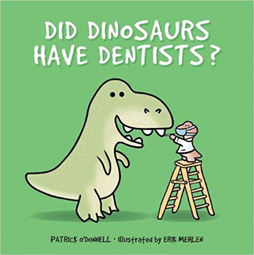 Did dinosaurs have dentists? book cover