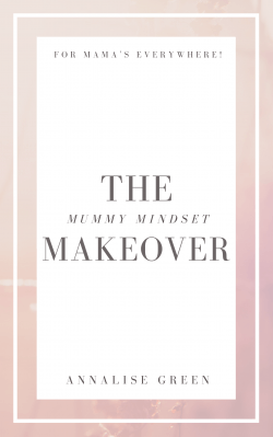 The Mummy Mindset Makeover