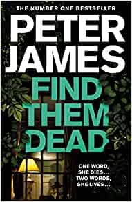 Find Them Dead Peter James